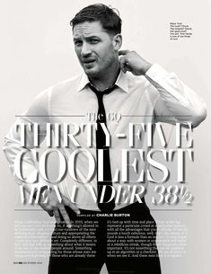 "PT 1 -- #1 on GQ UK's Cool List (Dec'14). #killingit. British Actor - All Inked up: Don't get us wrong. we love the current crop of ludicrously talented, silly-surnamed thesps from the upper crust – Benedict Cumberbatch, Eddie Redmayne etc – but among them Hardy is a breath of fresh air. Unkempt, wild and tatted to the eyeballs: ""different"" is putting it mildly. His reluctance to do press only adds to the intrigue. Oscar winner-in-waiting: Hardy has made a name for channelling the wild"