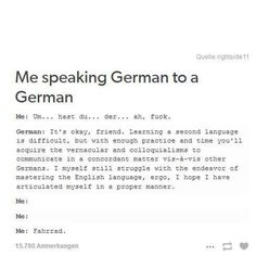 """Trying to speak German with a native speaker --- """"Ahhh German, the language of love. The kind that leaves marks."""" >>>>>>> my mom speaks German and I tried to learn ot and it was so hard 9gag Funny, Funny Memes, That's Hilarious, Funny Videos, Learning A Second Language, German Language Learning, Learning English, All Meme, Funny Tumblr Posts"""