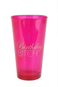 Birthday Bitch pink pint glass $8 urban outfitters