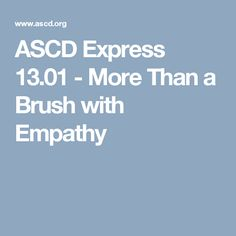 ASCD Express 13.01 - More Than a Brush with Empathy