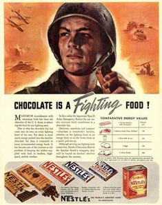 """""""Chocolate Is a Fighting Food!"""" During World War II, Nestlé promoted its chocolate as nourishing, hearty, and masculine: an important source of fuel for America's military. Nestle Chocolate, Chocolate Sweets, Chocolate Truffles, White Chocolate, 1940s, Advertising Archives, Advertising Ideas, Magazine Advert, Ww2 Posters"""