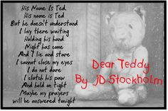 Where does an abused child turn when he has no one to talk to? Believing that he is evil and meant to be a victim, he tells his horrific journey to his only friend, Mr. Ted. The boy is five. In his own words through the compelling pages of his journal, he writes in terrific detail of unspeakable abuse forced upon him by his parents. His voice is no longer silent. www.amazon.com/... www.amazon.co.uk/... www.jdstockholm.com