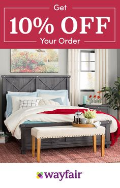 Everything you need for a home you love and 10% off your first order when you sign up with Wayfair.