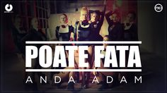 Anda Adam - Poate fata (Official Music Video)