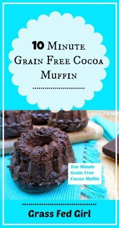 Easy 10 Minute Chocolate Muffin (grain-free, gluten-free, dairy free) Grass Fed Girl