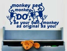 VINYL DECAL MONKEY SEE, MONKEY DO QUOTE WALL ART STICKER