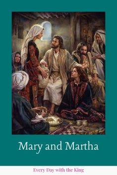 Mary and Martha - Every Day with the King