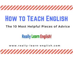 How to Teach English ==>> The 10 Most Helpful Pieces of Advice!