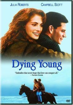 Dying Young - Julia Roberts and Campbell Scott
