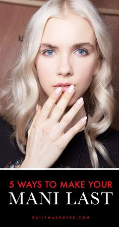 5 Ways You're Secretly Ruining Your Manicure