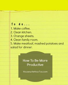 How To Be Productive (Not Just For Housewives!) - Housewife How To's