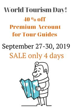 In honor of the World Tourism Day  we are glad to provide the special 40% discount on the purchase of Premium Account  in the next  three days.  The promotion is valid  from 27 to 30 September 2019. The Next Three Days, Tourism Day, 30 September, Local Tour, Tour Guide, Croatia, Accounting, Promotion, Travel Tips