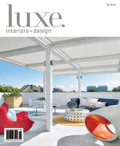 DKOR Interiors Is Featured In LUXE Design Magazine Check Out The