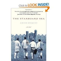 Amber Dermont imagines a complex teen hero, facing the horrors of prep school society, in a book that bears comparison to Catcher in the Rye--but more contemporary: The Starboard Sea: A Novel