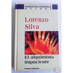 El Alquimista Impaciente de Lorenzo Silva