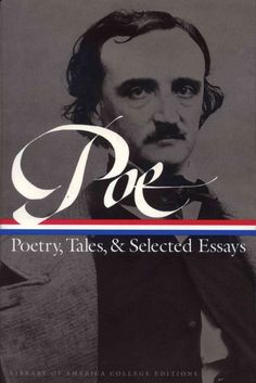 Gathers Poe's poems, tales, and sketches, along with his longer works of fiction and essays on poetry and literature, and offers a chronology of his life and information on his work.