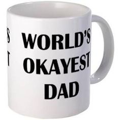 For the parents with a good sense of humor: | 15 Fitting Coffee Mugs For Every Person In Your Life