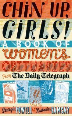 Chin Up, Girls!: A Book of Women's Obituaries from the Da... https://www.amazon.co.uk/dp/0719563003/ref=cm_sw_r_pi_dp_x_Riu5ybJ2BW0JX