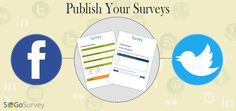 Increase your survey's response rate using #SocialMedia to promote your #survey. Publish your surveys on #Facebook and #Twitter.