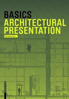 Basics: Architectural Presentation. Autor:Bert Bielefeld. Signatura: 801 BAS. No catálogo: http://kmelot.biblioteca.udc.es/record=b1518656~S1*gag