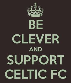 Be clever...... Celtic Fc, European Football, Glasgow, Scotland, Martial Arts, Badges, Paradise, Sporty, Clever