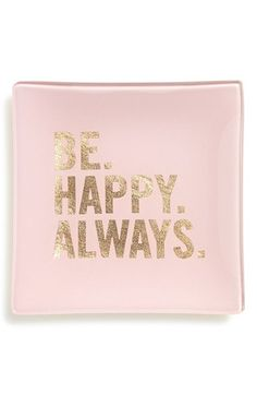 Fringe Studio 'Be. Happy. Always.' Glass Trinket Tray available at #Nordstrom
