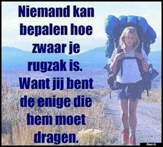 Wat is jouw draagkracht? Words Of Wisdom Quotes, Text Quotes, Life Quotes, Positive Quotes, Motivational Quotes, Inspirational Quotes, Narcissist Father, Dutch Words, Word Sentences