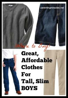 (Where to Buy) Great, Affordable Clothes for Tall, Slim Boys Good to know!