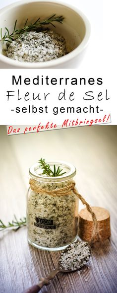 Make your own Mediterranean fleur de sel - delicious gift from the kitchen - herbs . - Make Mediterranean fleur de sel yourself – delicious gift from the kitchen – herbal salt # Gesc -