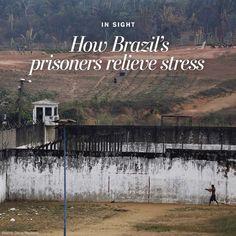 Prison life in Brazil: Escaping incarceration's pressures