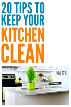 20 Easy Tips to Keep Your Kitchen Clean - Feel like you're constantly having to clean just to keep your kitchen tidy? These 20 easy tips stop messes before they begin and they WORK! #cleaning #homemaking #cleaningadvice #cleaningtips #kitchen #kitchencleaning #cleaninghacks