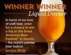 Winner Winner Liquid Dinner       In honor of our love of craft beer, enter for…
