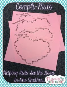 Character counts kindness class management activity.  Compli-Mats ~ Helping Kids See the Good in One Another