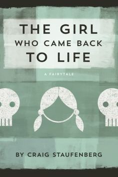 """The Girl Who Came Back to Life by Craig Staufenberg #bookreview """"intriguing, touching"""" @celjla212"""