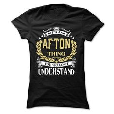 AFTON .Its an AFTON Thing You Wouldnt Understand - T Shirt, Hoodie, Hoodies, Year,Name, Birthday