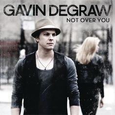 Not Over You - Gavin Degraw