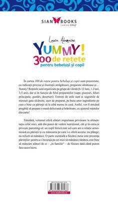 YUMMY 300 de rețete pentru bebeluși și copii de Laura Adamache Parenting, Words, Childcare, Horse, Natural Parenting