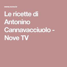 Le ricette di Antonino Cannavacciuolo - Nove TV Best Chef, Melting Pot, Antipasto, Menu, Tv, Cooking, Food, Gourmet, Menu Board Design