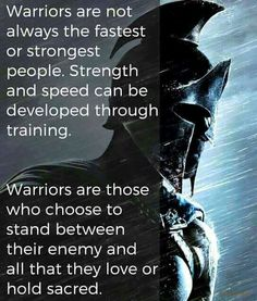 "Great Inspirational Quotes And Inspirational Sayings To Inspire Success ""Warriors are not always the fastest or strongest people. Strength and speed can be Wisdom Quotes, Quotes To Live By, Me Quotes, Motivational Quotes, Inspirational Quotes, Fart Quotes, Warrior Spirit, Warrior Quotes, Quotes On Warriors"