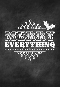 Free Chalkboard Merry Everything Printable from lilluna.com {Merry Christmas also available}