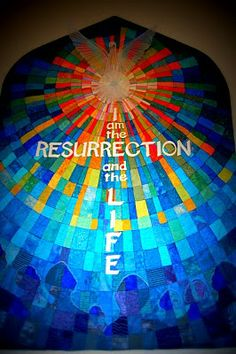 "Resurrection Banner.......""Martha answered, ""I know he will rise again in the resurrection at the last day.Jesus said to her, ""I am the resurrection and the life. The one who believes in Me will live, even though they die;and whoever lives by believing in Me will never die. Do you believe this?"" John 11:24-26"