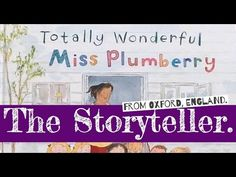Totally Wonderful Miss Plumberry - Written by Micael Rosen. - YouTube