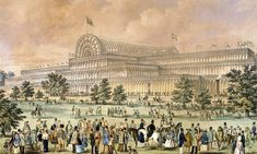 The Great Exhibition at Crystal Palace, 1851 | Archexpo