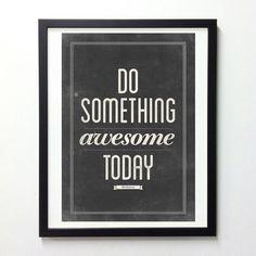 Do something awesome