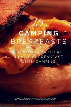 15 Camping Breakfasts. Easy and practical ideas for breakfast when camping. French Toast, Eggs in jail, Eggs on chips, omelets in a bag, foil packets, breakfast burritos, croissants, and more. Click link for recipes.