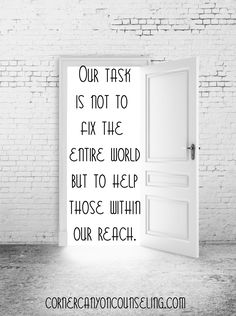 Our task is not to fix the entire world but to help those within our reach. Social Work Quotes, Social Work Humor, Graduation Quotes, Work Tools, School Counseling, Thought Provoking, Helping Others, Cool Words, Quotes To Live By