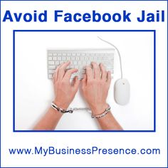 "How to Avoid ""Facebook Jail"" or ""Facebook Time Out"" for Your Company"