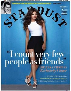 """The gorgeous Priyanka Chopra features on the cover of Stardust for the May 2015 issue. The magazine quotes PC as saying, """"I count very few people as . Hot Bollywood Movies, Bollywood Photos, Bollywood Actress Hot, Bollywood Celebrities, Priyanka Chopra Quotes, Photos Of Priyanka Chopra, Indian Film Actress, Best Actress, Alone Movies"""