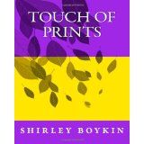 Touch of Prints: Shirley Boykin (Paperback)By shirley boykin