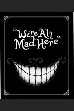 Cheshire Cat poster. I should hang this so it's the first thing you see when you walk into my room. Just as a warning ;)